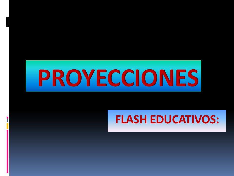 PROYECCIONES FLASH EDUCATIVOS: