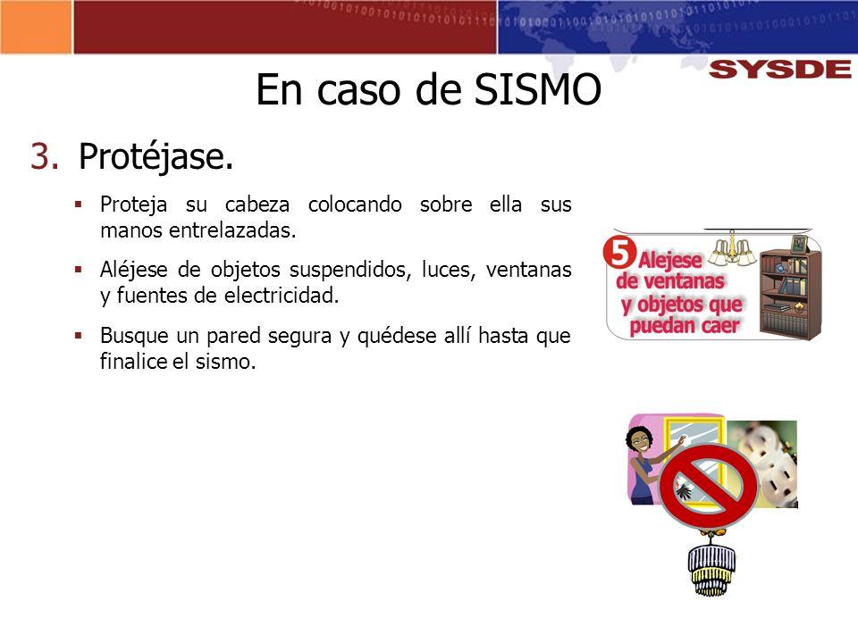 En caso de SISMO Protéjase.