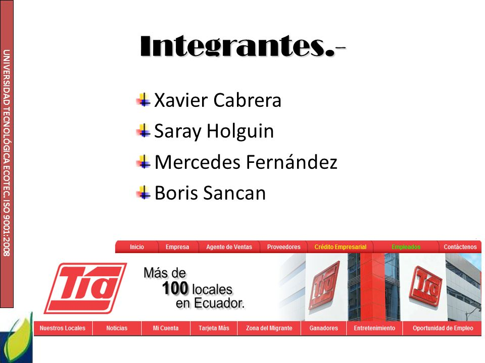 Integrantes.- Xavier Cabrera Saray Holguin Mercedes Fernández