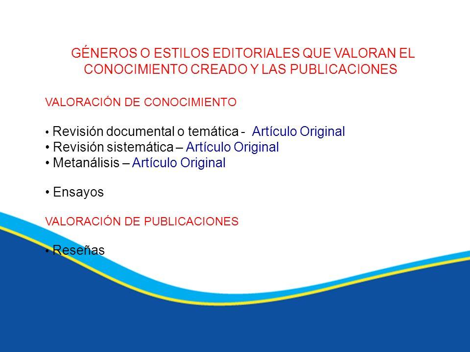 GÉNEROS O ESTILOS EDITORIALES QUE VALORAN EL CONOCIMIENTO CREADO Y LAS PUBLICACIONES