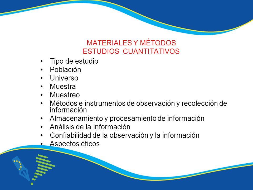 MATERIALES Y MÉTODOS ESTUDIOS CUANTITATIVOS