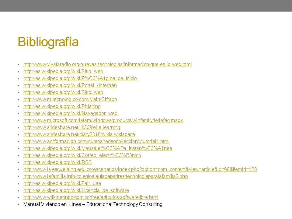 Bibliografía http://www.vivalaradio.org/nuevas-tecnologias/informacion/que-es-la-web.html. http://es.wikipedia.org/wiki/Sitio_web.
