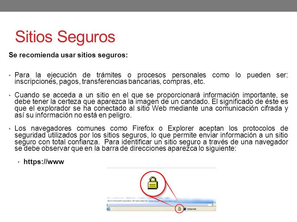 Sitios Seguros Se recomienda usar sitios seguros: