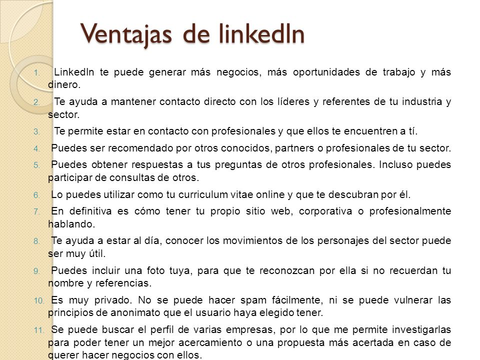 Ventajas de linkedln LinkedIn te puede generar más negocios, más oportunidades de trabajo y más dinero.