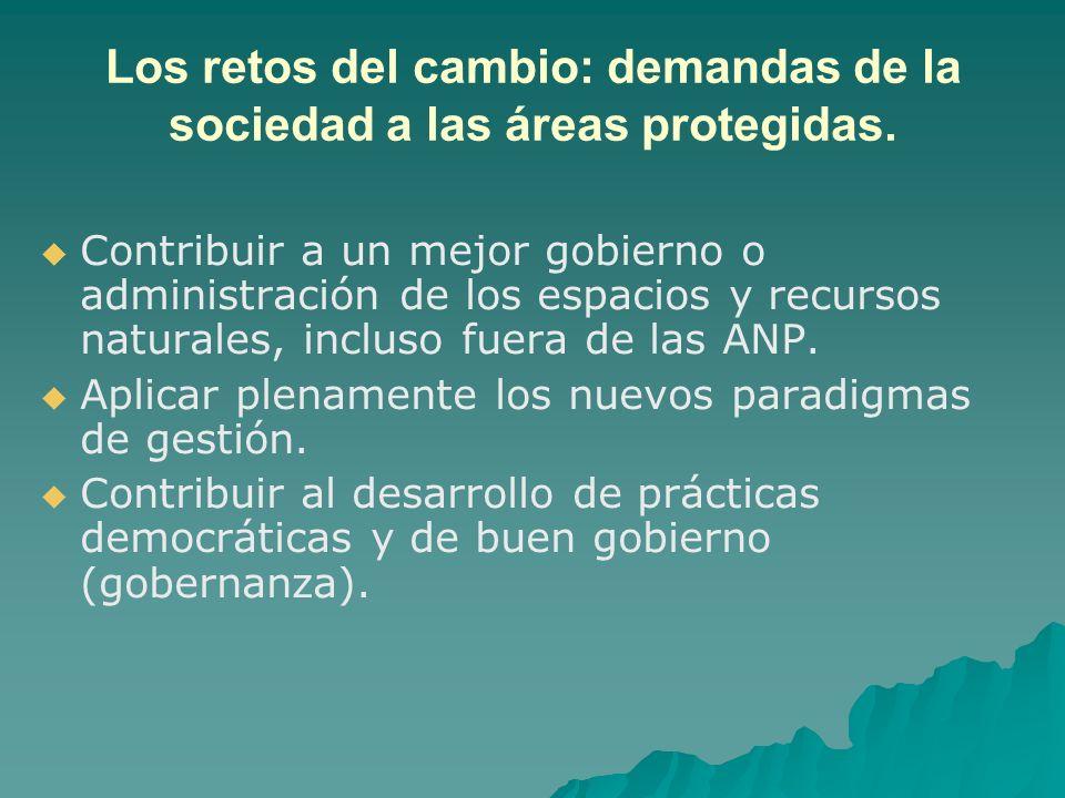 Los retos del cambio: demandas de la sociedad a las áreas protegidas.