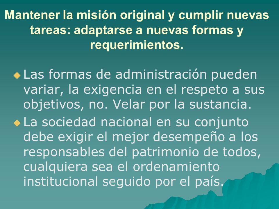 Mantener la misión original y cumplir nuevas tareas: adaptarse a nuevas formas y requerimientos.