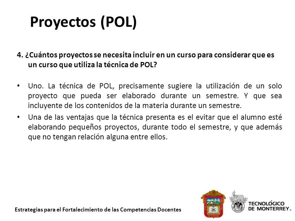 Proyectos (POL) 4. ¿Cuántos proyectos se necesita incluir en un curso para considerar que es un curso que utiliza la técnica de POL