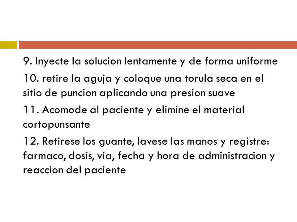 9. Inyecte la solucion lentamente y de forma uniforme