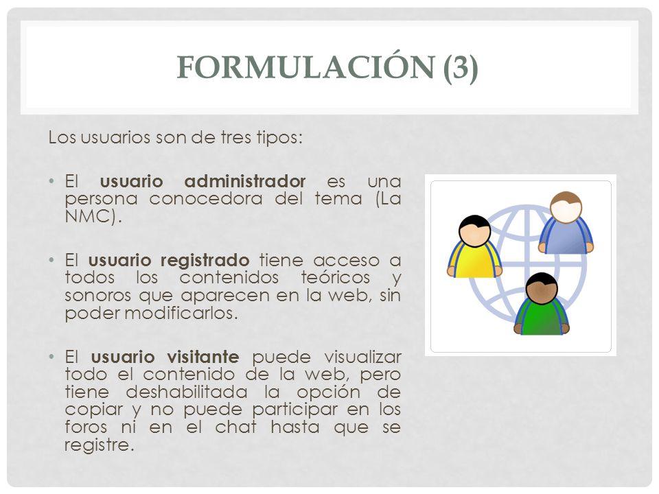 FORMULACIÓN (3) Los usuarios son de tres tipos: