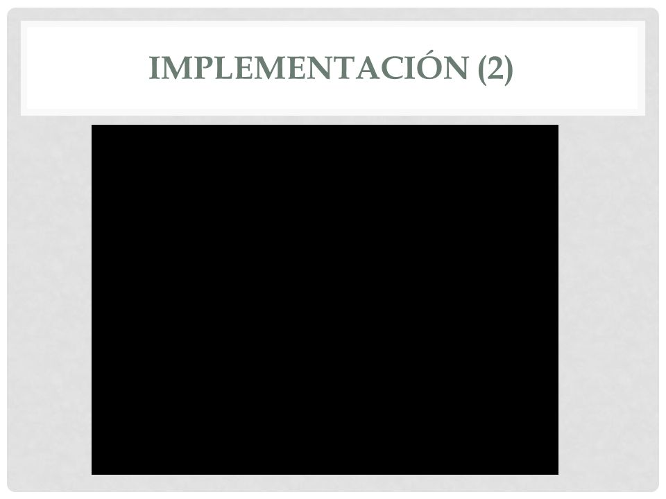 IMPLEMENTACIÓN (2)