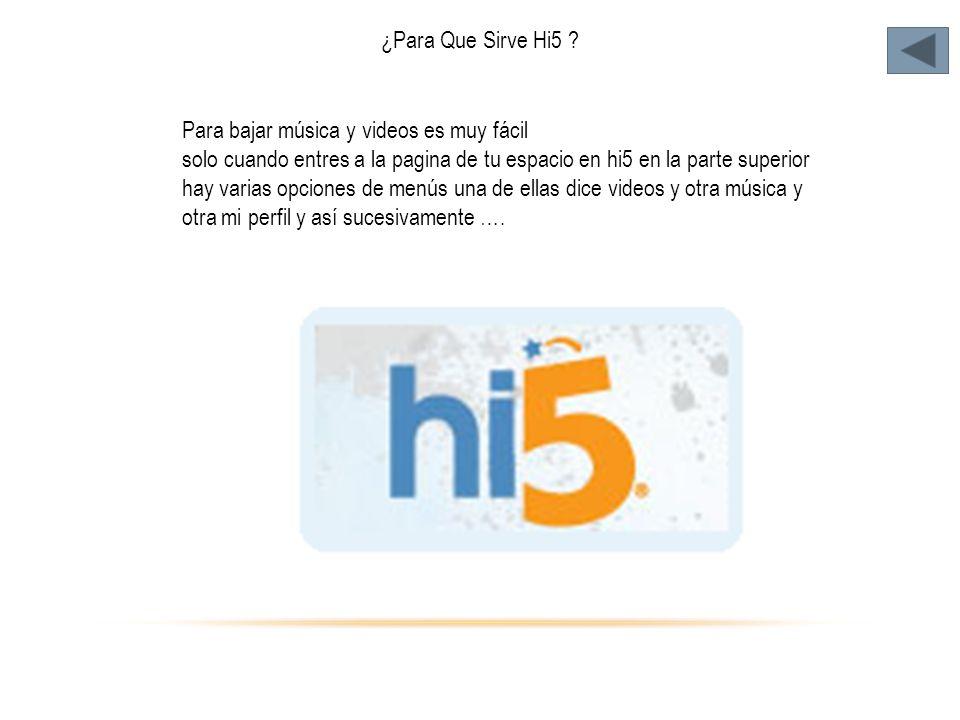 ¿Para Que Sirve Hi5