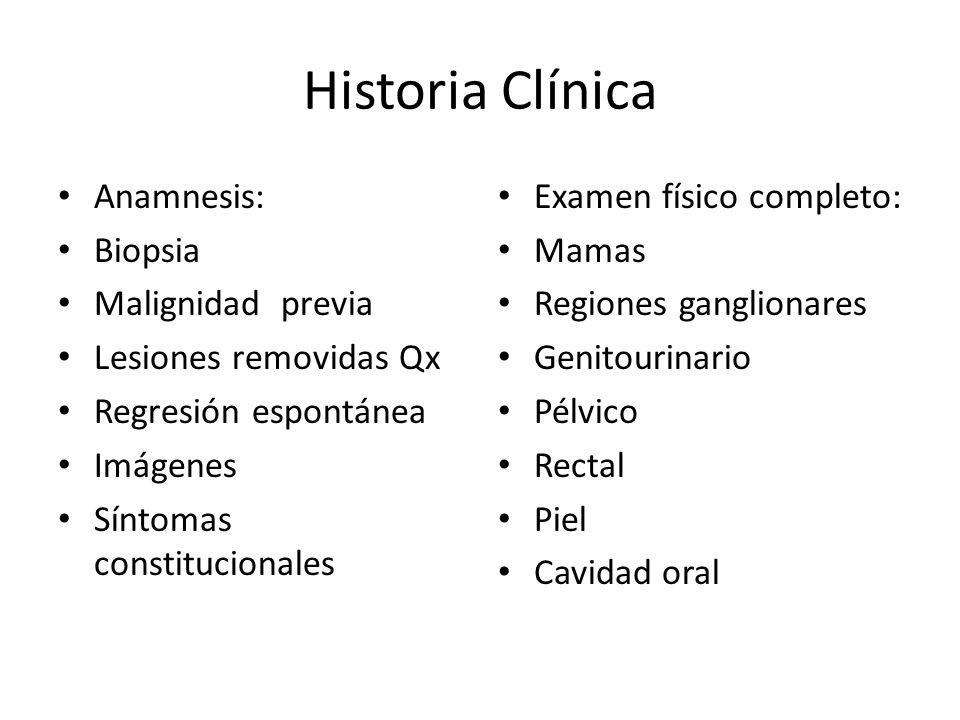 Historia Clínica Anamnesis: Biopsia Malignidad previa