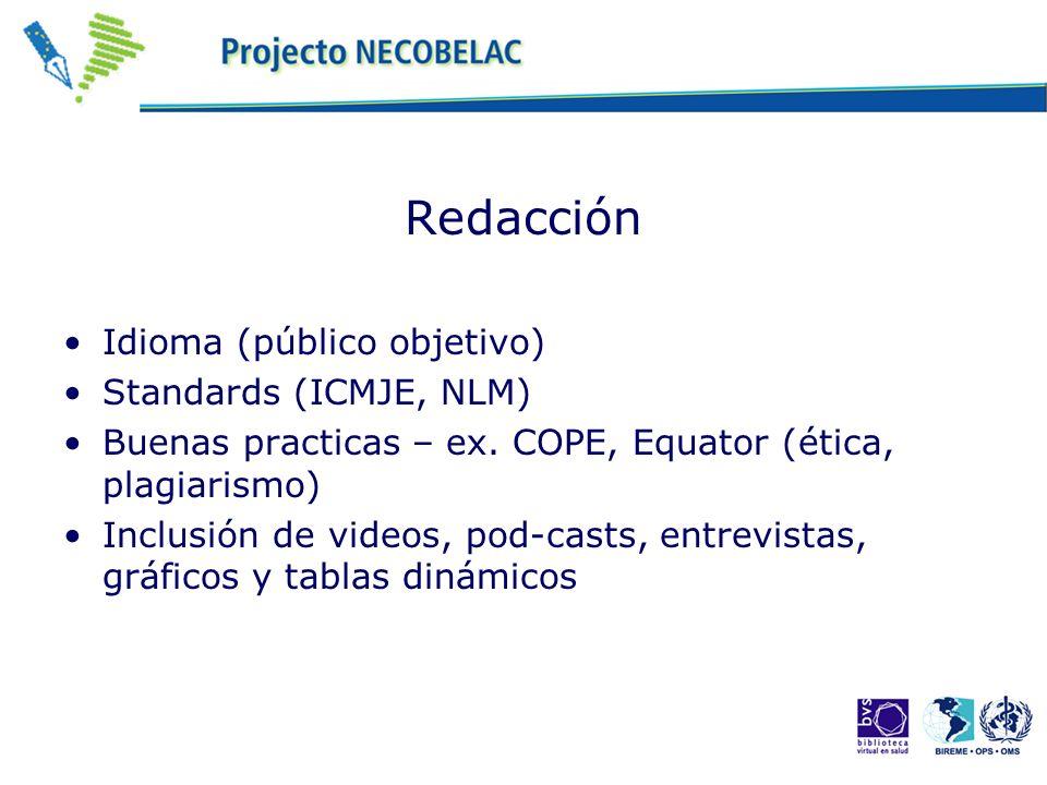 Redacción Idioma (público objetivo) Standards (ICMJE, NLM)