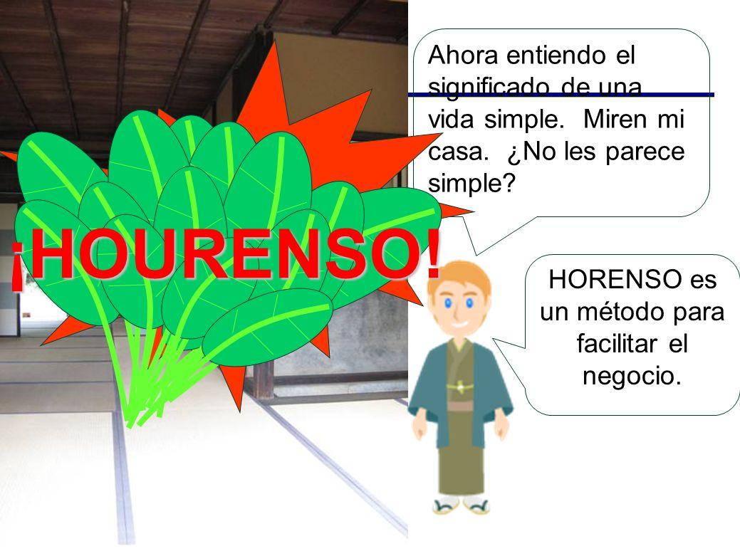 HORENSO es un método para facilitar el negocio.