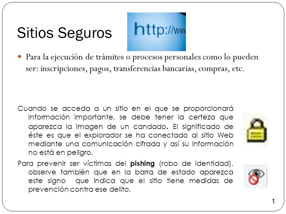 Sitios Seguros Para la ejecución de trámites o procesos personales como lo pueden ser: inscripciones, pagos, transferencias bancarias, compras, etc.