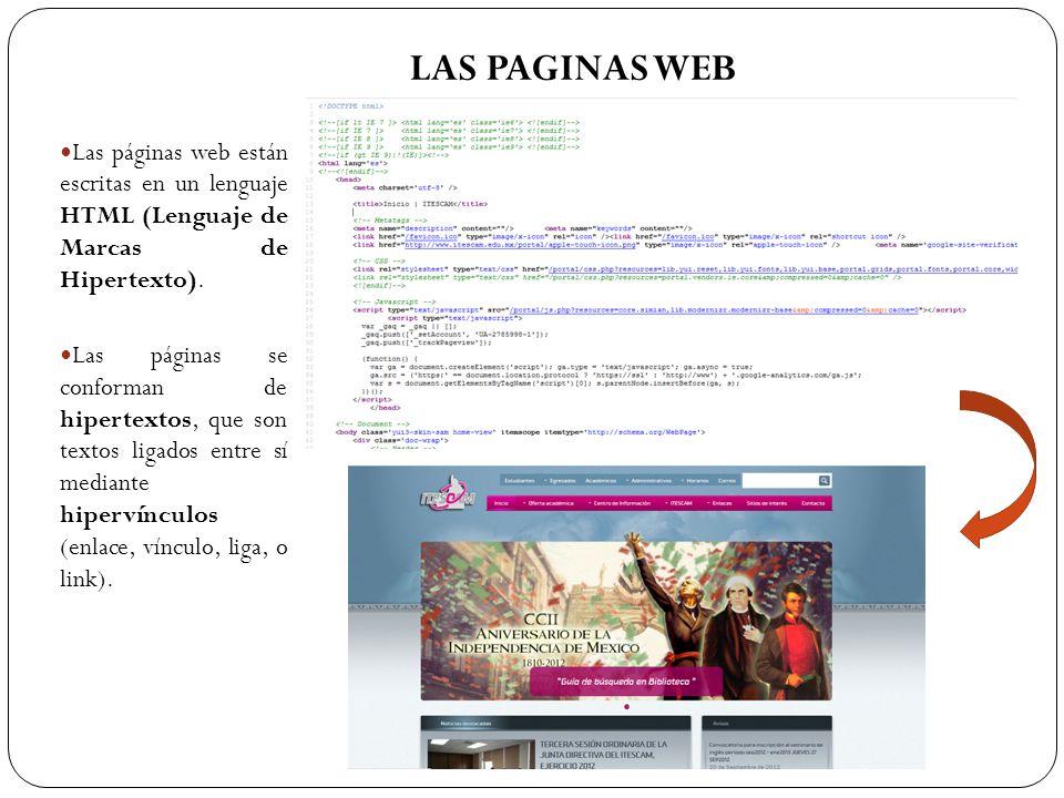 LAS PAGINAS WEB Las páginas web están escritas en un lenguaje HTML (Lenguaje de Marcas de Hipertexto).