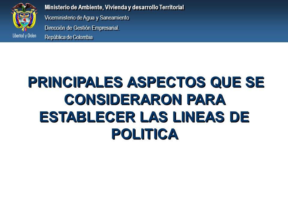 PRINCIPALES ASPECTOS QUE SE CONSIDERARON PARA ESTABLECER LAS LINEAS DE POLITICA