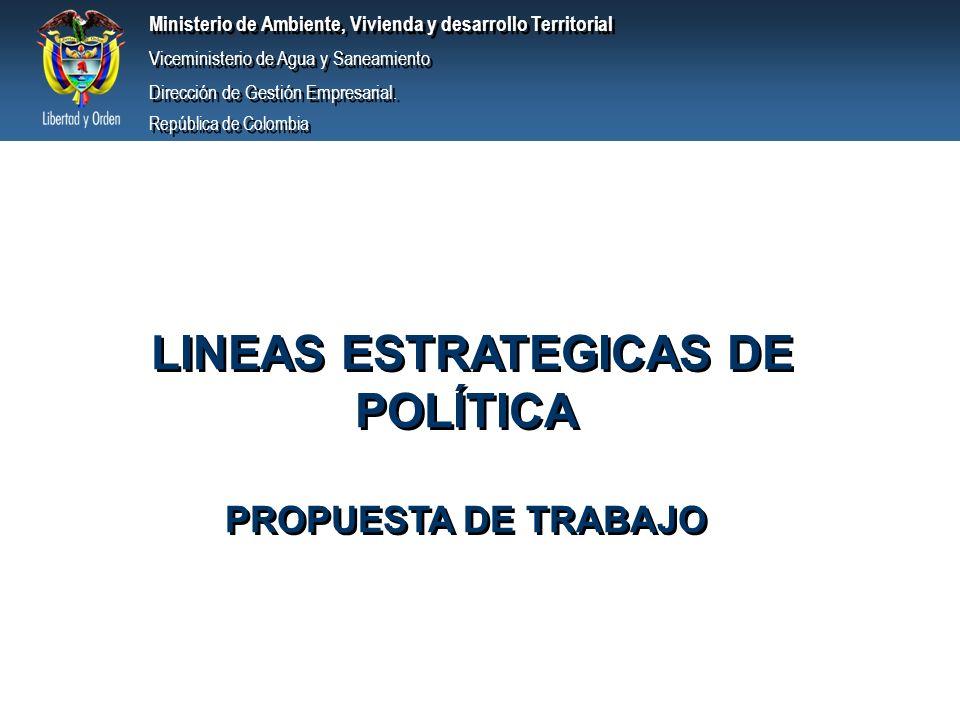 LINEAS ESTRATEGICAS DE POLÍTICA PROPUESTA DE TRABAJO