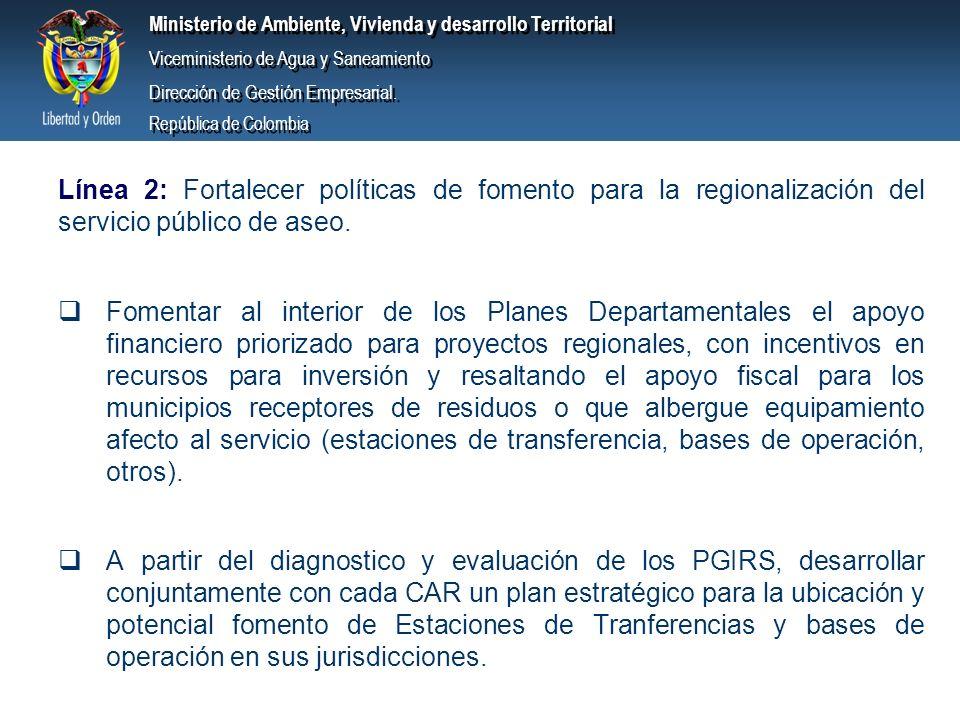 Línea 2: Fortalecer políticas de fomento para la regionalización del servicio público de aseo.