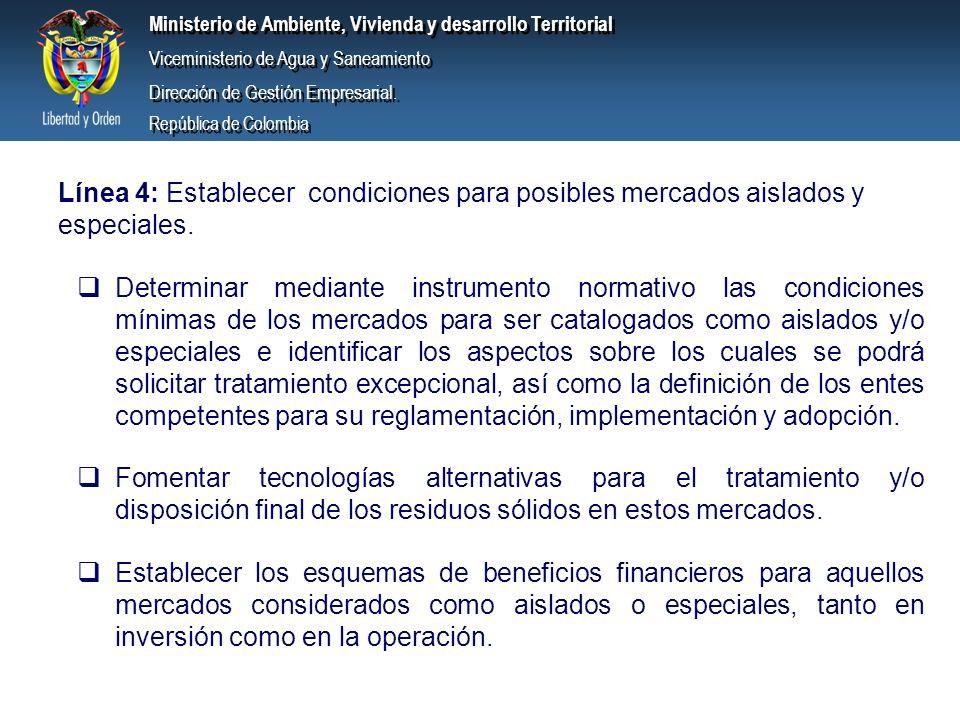 Línea 4: Establecer condiciones para posibles mercados aislados y especiales.