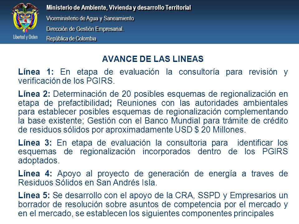 AVANCE DE LAS LINEAS Línea 1: En etapa de evaluación la consultoría para revisión y verificación de los PGIRS.