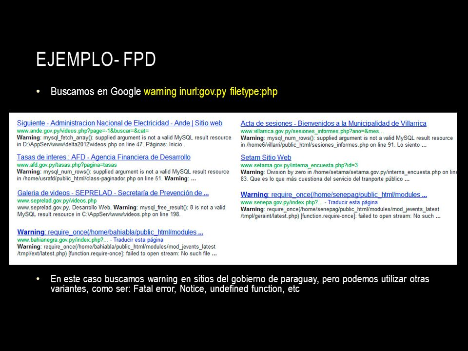 Ejemplo- FPD Buscamos en Google warning inurl:gov.py filetype:php