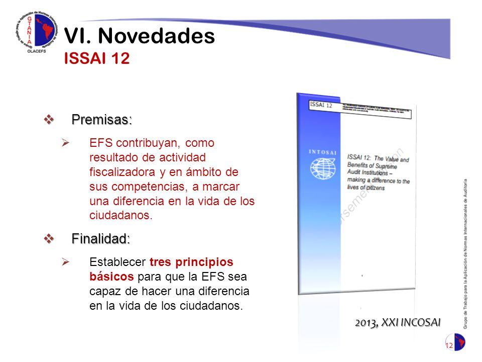 VI. Novedades ISSAI 12 Premisas: Finalidad: