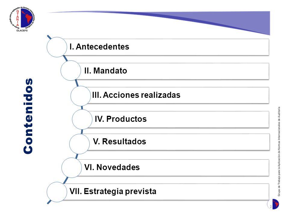 Contenidos I. Antecedentes II. Mandato III. Acciones realizadas