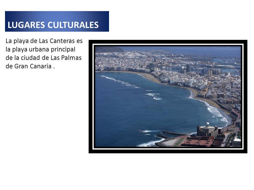 LUGARES CULTURALES La playa de Las Canteras es la playa urbana principal de la ciudad de Las Palmas de Gran Canaria .