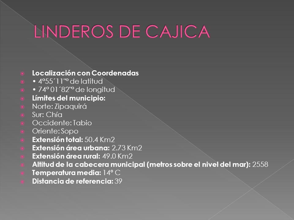 LINDEROS DE CAJICA Localización con Coordenadas • 4°55´11 ° de latitud
