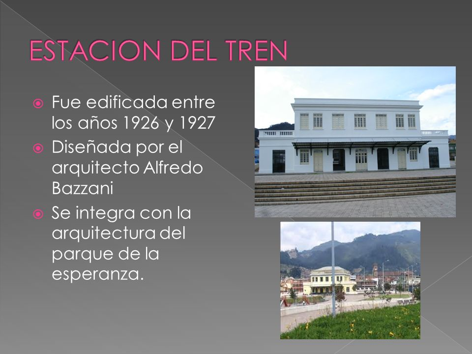 ESTACION DEL TREN Fue edificada entre los años 1926 y 1927