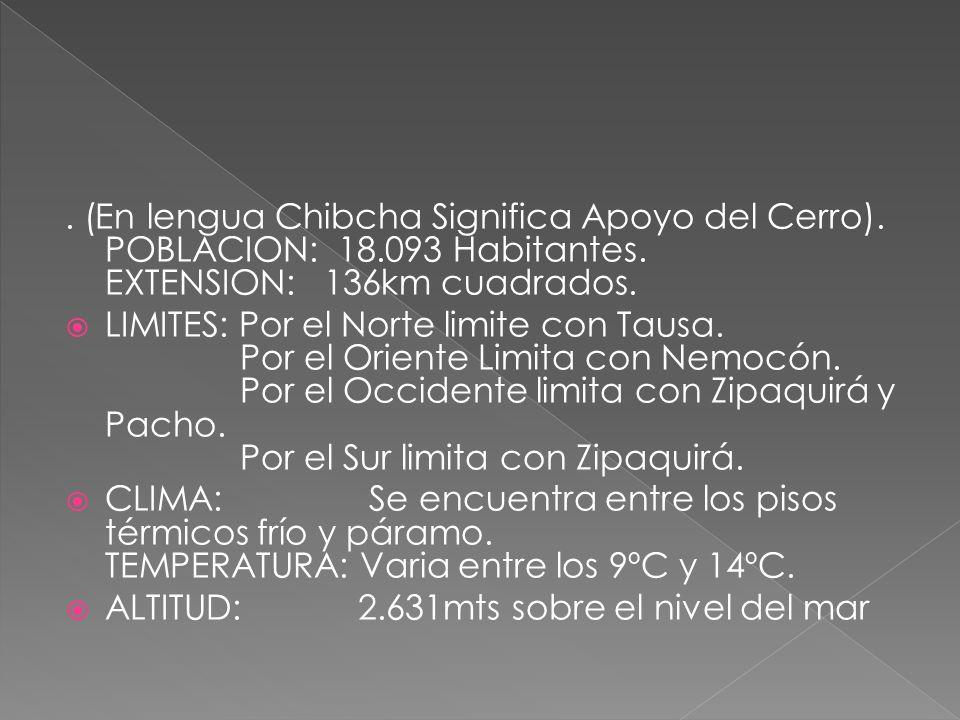 (En lengua Chibcha Significa Apoyo del Cerro). POBLACION: 18