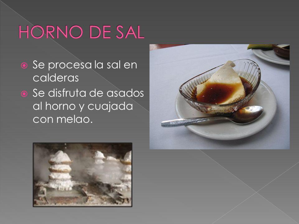 HORNO DE SAL Se procesa la sal en calderas