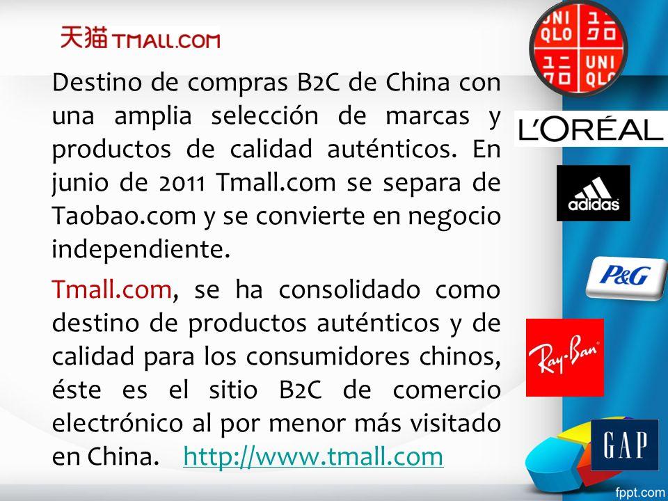 Destino de compras B2C de China con una amplia selección de marcas y productos de calidad auténticos. En junio de 2011 Tmall.com se separa de Taobao.com y se convierte en negocio independiente.