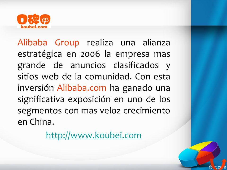 Alibaba Group realiza una alianza estratégica en 2006 la empresa mas grande de anuncios clasificados y sitios web de la comunidad. Con esta inversión Alibaba.com ha ganado una significativa exposición en uno de los segmentos con mas veloz crecimiento en China.