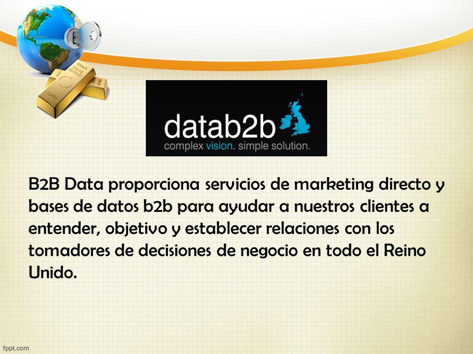 B2B Data proporciona servicios de marketing directo y bases de datos b2b para ayudar a nuestros clientes a entender, objetivo y establecer relaciones con los tomadores de decisiones de negocio en todo el Reino Unido.