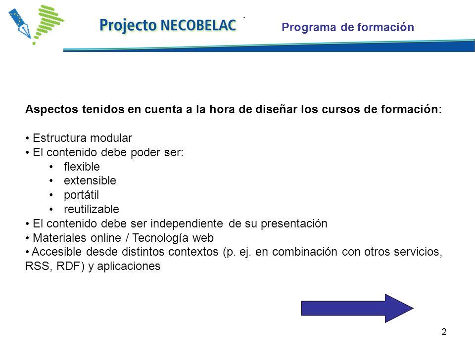 Programa de formación Aspectos tenidos en cuenta a la hora de diseñar los cursos de formación: Estructura modular.