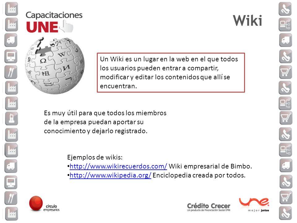 Wiki Un Wiki es un lugar en la web en el que todos los usuarios pueden entrar a compartir, modificar y editar los contenidos que allí se encuentran.