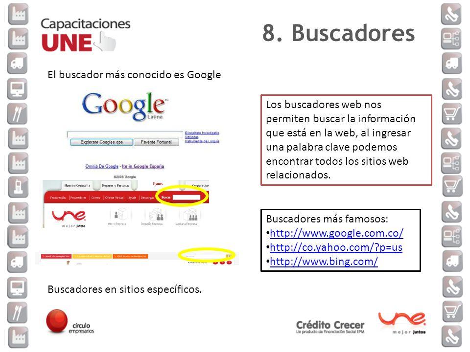 8. Buscadores El buscador más conocido es Google