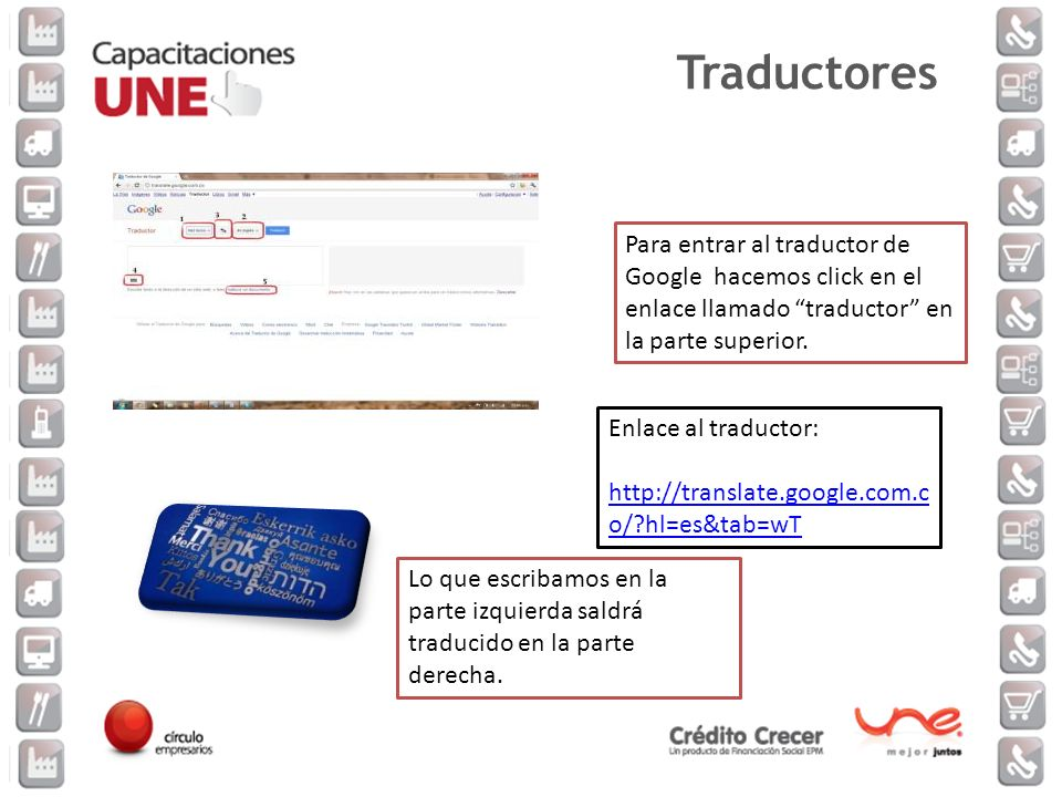 Traductores Para entrar al traductor de Google hacemos click en el enlace llamado traductor en la parte superior.