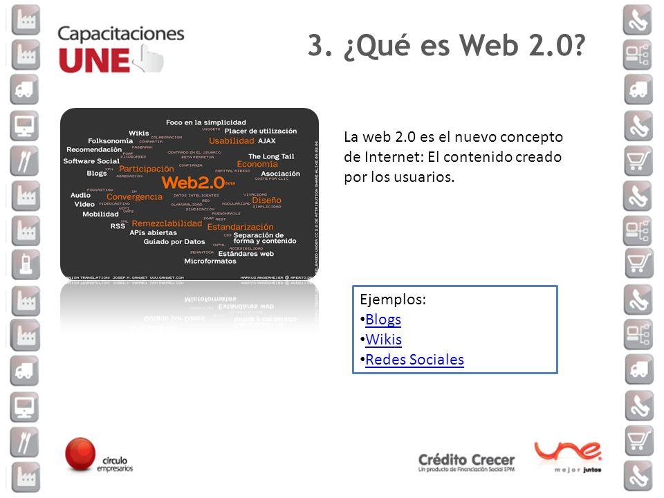 3. ¿Qué es Web 2.0 La web 2.0 es el nuevo concepto de Internet: El contenido creado por los usuarios.