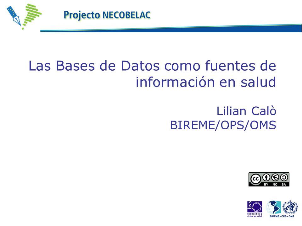 Las Bases de Datos como fuentes de información en salud Lilian Calò BIREME/OPS/OMS