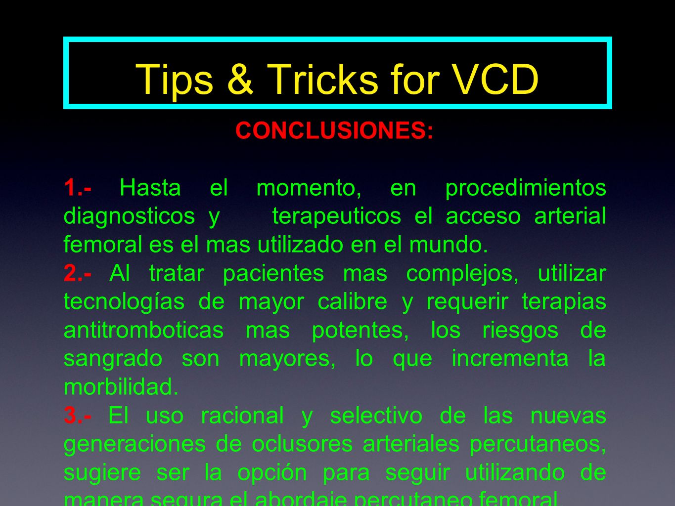 Tips & Tricks for VCD CONCLUSIONES: