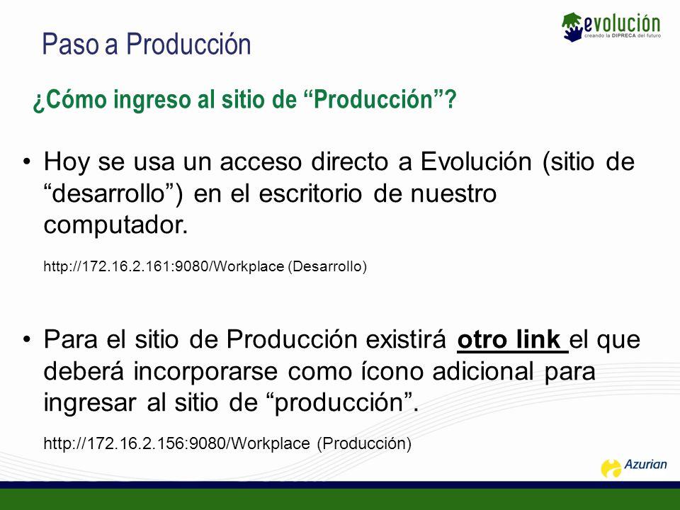 Paso a Producción ¿Cómo ingreso al sitio de Producción