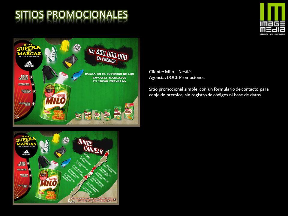 SITIOS PROMOCIONALES Cliente: Milo – Nestlé Agencia: DOCE Promociones.