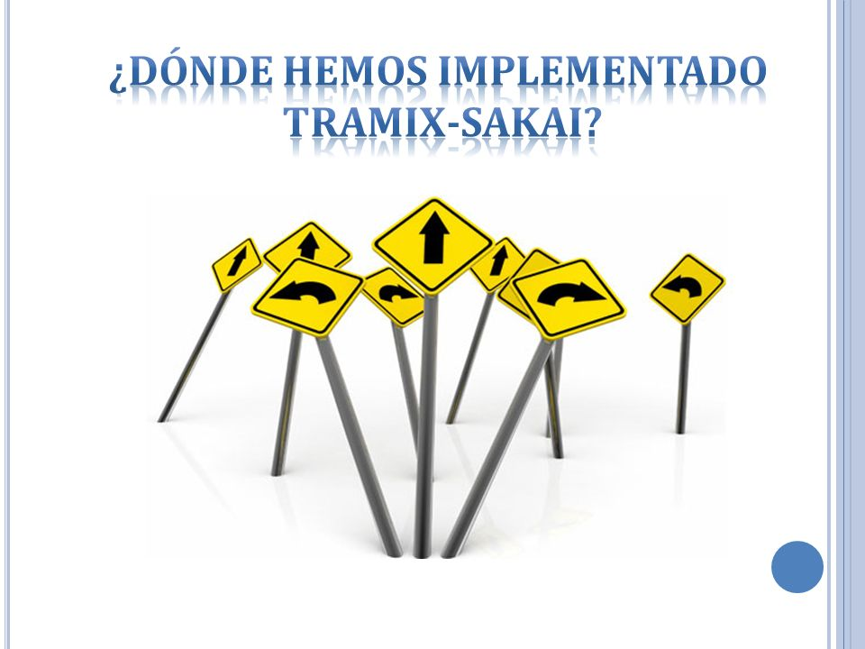 ¿Dónde hemos implementado Tramix-Sakai