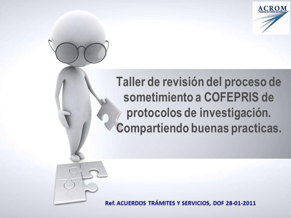 Taller de revisión del proceso de sometimiento a COFEPRIS de protocolos de investigación. Compartiendo buenas practicas.