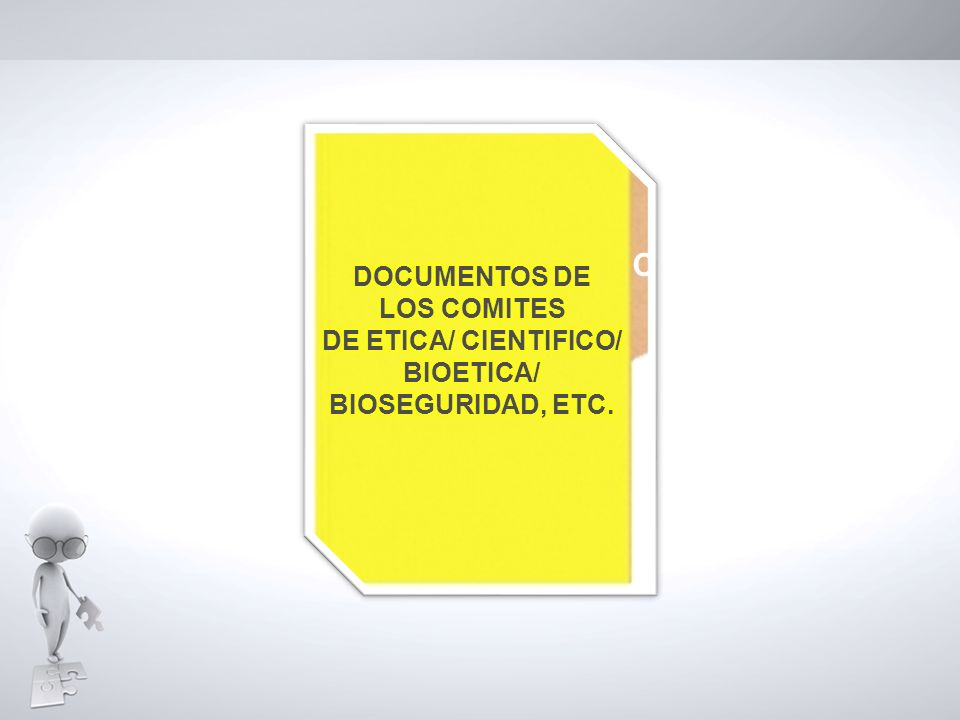 C DOCUMENTOS DE LOS COMITES DE ETICA/ CIENTIFICO/ BIOETICA/