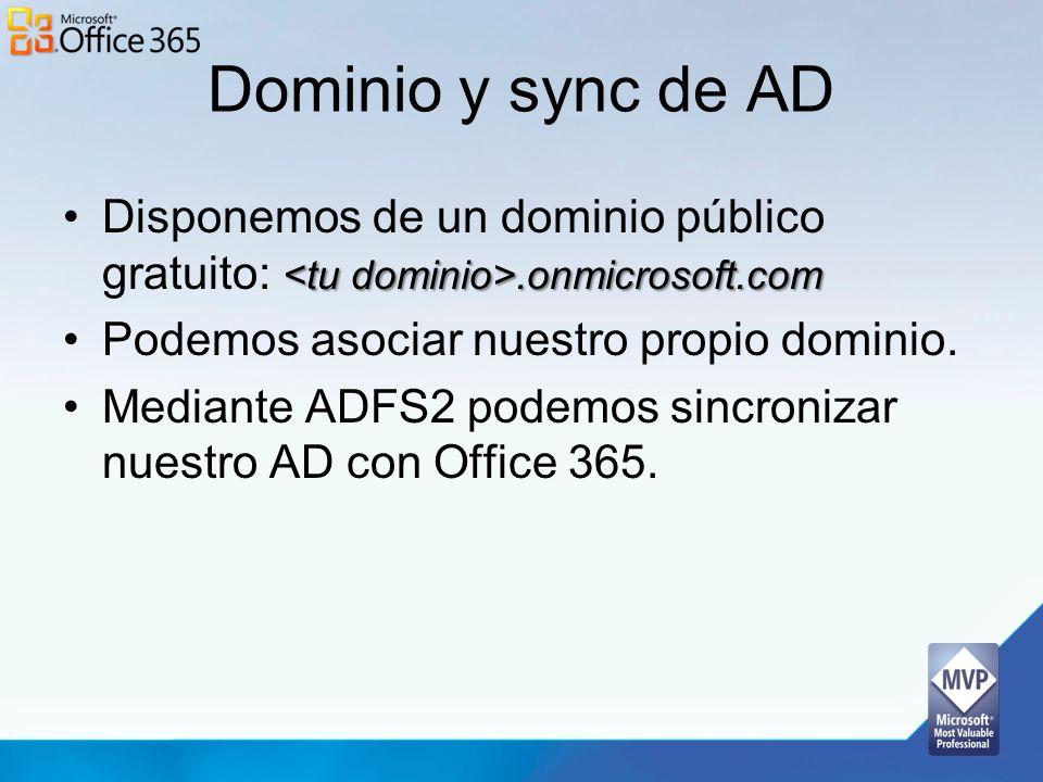 Dominio y sync de AD Disponemos de un dominio público gratuito: <tu dominio>.onmicrosoft.com. Podemos asociar nuestro propio dominio.