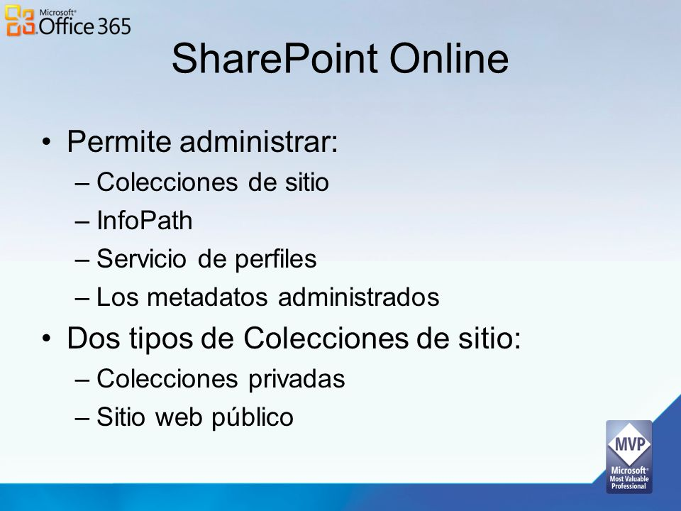 SharePoint Online Permite administrar: